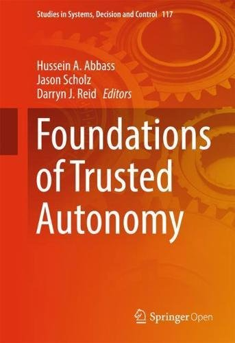 Foundations of Trusted Autonomy (Studies in Systems, Decision and Control)