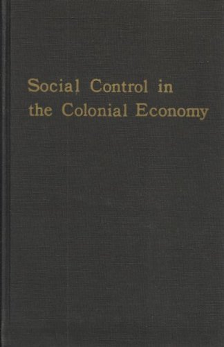 Social Control in the Colonial Economy by Jonathan R. T. Hughes (1976-06-02)