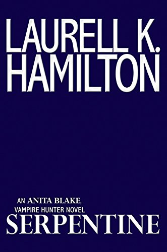 Book cover from Serpentine (Anita Blake, Vampire Hunter)by Laurell K. Hamilton