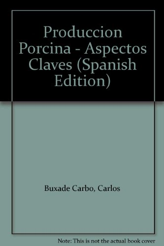 Descargar Libro Produccion Porcina: Aspectos Claves Carlos Buxade Carbo