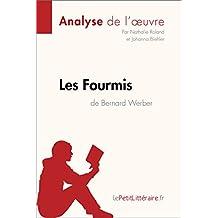 Les Fourmis de Bernard Werber (Analyse de l'oeuvre): Comprendre la littérature avec lePetitLittéraire.fr (Fiche de lecture) (French Edition)