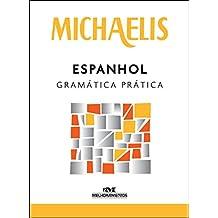 Michaelis. Espanhol. Gramática Prática