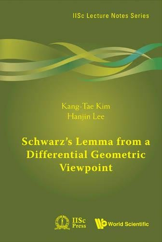 Schwarz's Lemma from a Differential Geometric Viewpoint (IISc Lecture Notes Series) ebook
