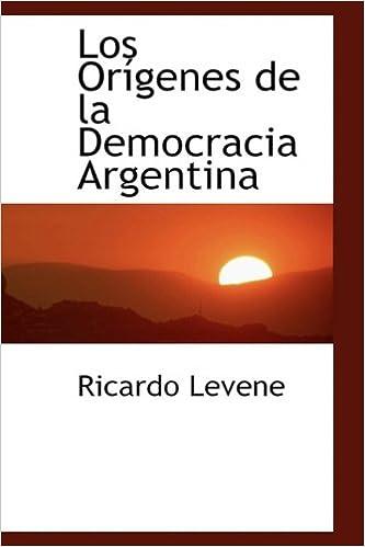 Los Orígenes de la Democracia Argentina