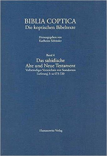 Das sahidische Alte und Neue Testament. Vollständiges Verzeichnis mit Standorten (Biblia Coptica) (German Edition)