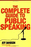 The Complete Guide to Public Speaking, Jeff Davidson, 0471236071