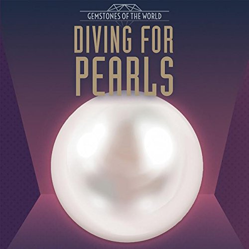 Diving for Pearls (Gemstones of the World)