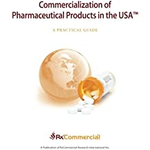 Commercialization of Pharmaceutical Products in the USA: A Practical Guide