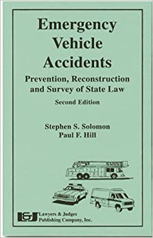 Emergency Vehicle Accidents: Prevention, Reconstruction and Survey of State Law