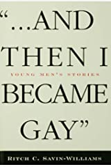 ...And Then I Became Gay: Young Men's Stories Kindle Edition