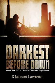 Darkest Before Dawn: Book 2 of The Chronicle of Benjamin Knight by [Jackson-Lawrence, Robert]