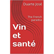 Vin et santé: The French paradox (French Edition)