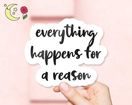 (Everything Happens For A Reason Sticker)