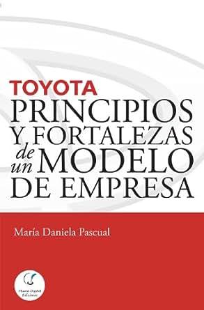 Amazon.com: Toyota: Principios y fortalezas de un modelo de empresa (Spanish Edition) eBook