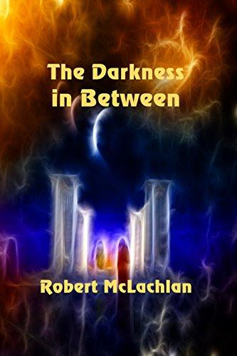 The Darkness In Between by [McLachlan, Robert]