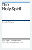 The Holy Spirit (Gospel Coalition Booklets)
