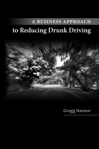 A Business Approach to Reducing Drunk Driving PDF