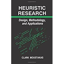 Heuristic Research: Design, Methodology, and Applications