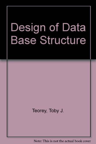Design of Data Base Structure (Prentice-Hall software series)