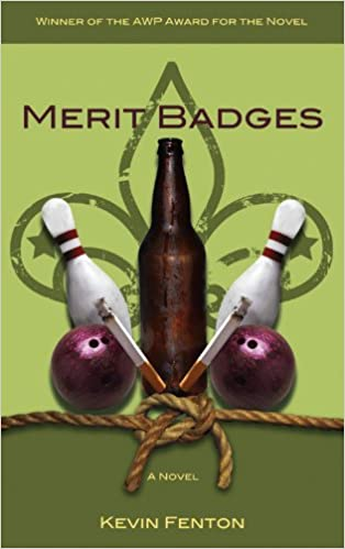 Merit Badges (AWP Award for the Novel): Kevin Fenton ...