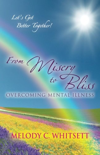 From Misery to Bliss: Overcoming Mental Illness
