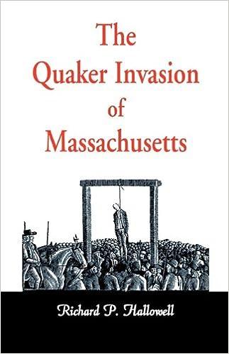 The Quaker Invasion of Massachusetts (Heritage Books Reprint Classic)