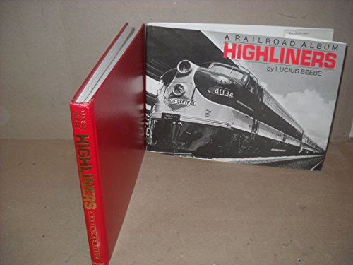 Highliners: A Railroad Album, Lucius Beebe