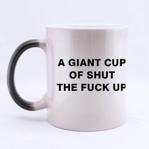 A Giant Cup Of Shut The Fuck Up Coffee Mug White 11oz Ceramic