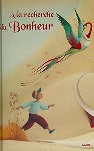 vignette de 'A la recherche du bonheur (Juliette Saumande)'