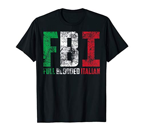 Cool FBI Full Blooded Italian | Funny American Migrates Gift T-Shirt ()