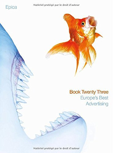 Epica Book 23: Europe's Best Advertising (Epica: Europe's Best Advertising) by Epica (2010-08-23) pdf epub