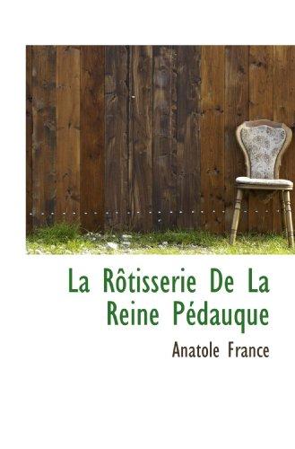 La Rôtisserie De La Reine Pédauque (French Edition)