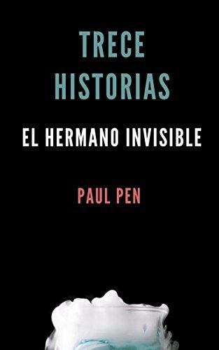 Trece historias: El hermano invisible (Spanish Edition)