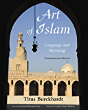Art of Islam, Language and Meaning: Commemorative Edition (Sacred Art in Tradition)