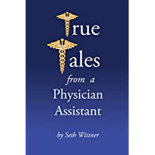 True Tales from a Physician Assistant