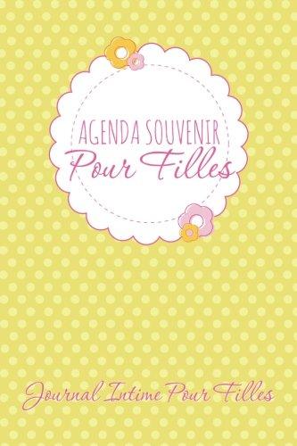 Agenda Souvenir Pour Filles: Journal Intime Pour Filles (French Edition)