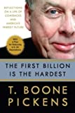 The First Billion Is the Hardest, T. Boone Pickens, 0307395774