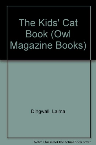 The Kids' Cat Book (Owl Magazine Books)