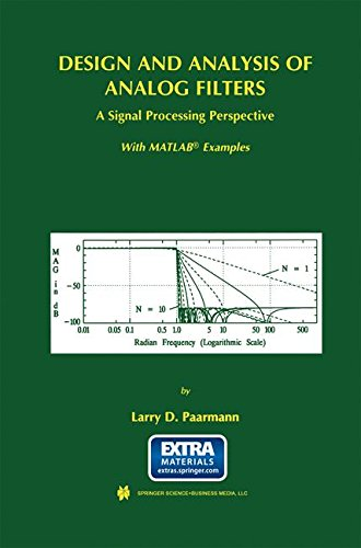 Design and Analysis of Analog Filters: A Signal Processing Perspective (The Springer International Series in Engineering