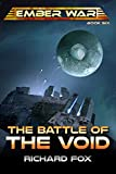The Battle of the Void (The Ember War Saga Book 6)