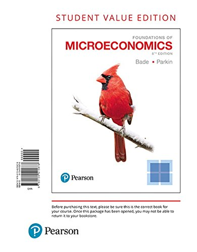 Foundations of Microeconomics, Student Value Edition (8th Edition)