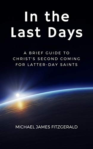 (In the Last Days: A Brief Guide to Christ's Second Coming for Latter-day Saints)
