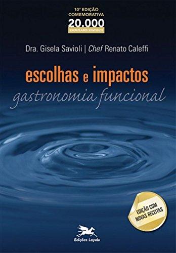 Escolhas e Impactos. Gastronomia Funcional