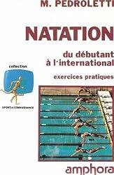 Natation. Du débutant à l'International. Exercices pratiques