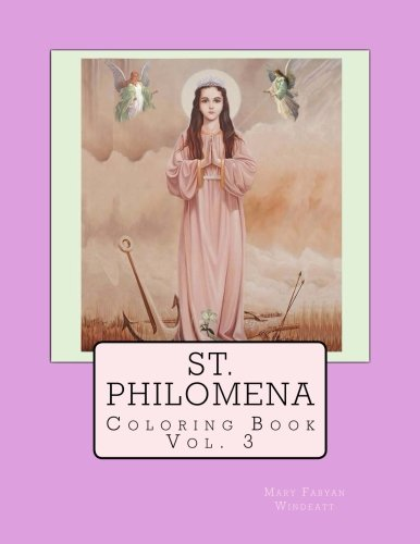 St. Philomena Coloring Book (Windeatt Coloring Books) (Volume 3) pdf