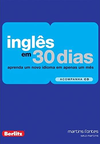 Inglês em 30 Dias: Aprenda um Novo Idioma em Apenas um Mês