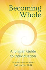 Becoming Whole: A Jungian Guide to Individuation Paperback