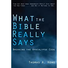 What the Bible Really Says?: Breaking the Apocalypse Code