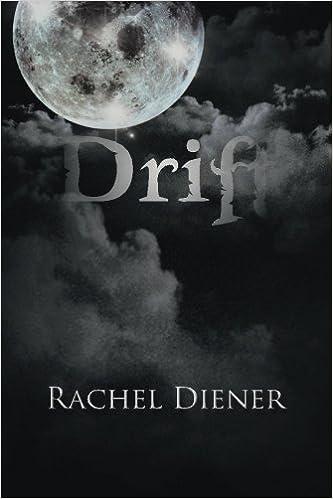 Drift by Rachel Diener (2013-07-30)