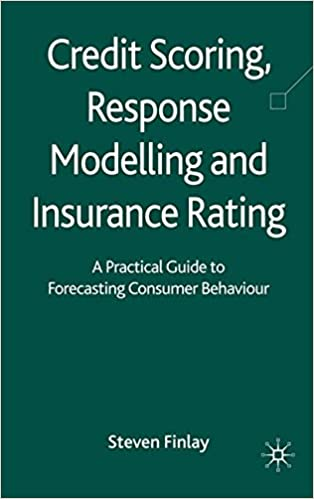 credit scoring response modelling and insurance rating a practical guide to forecasting consumer behaviour